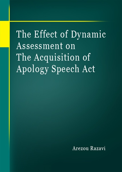 The Effect of Dynamic Assessment on the Acquisition of Apology Speech Act